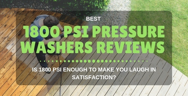 Best 1800 PSI Pressure Washer Reviews