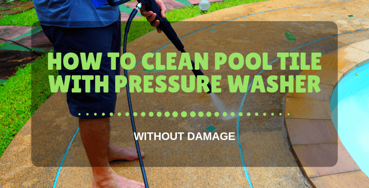 how to clean pool tile with pressure washers