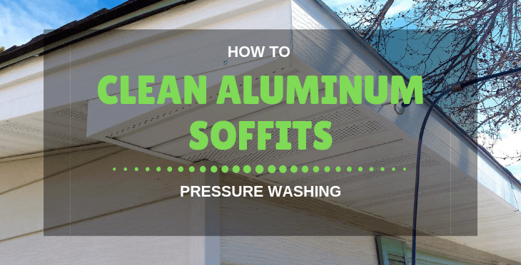 how to clean aluminum soffits