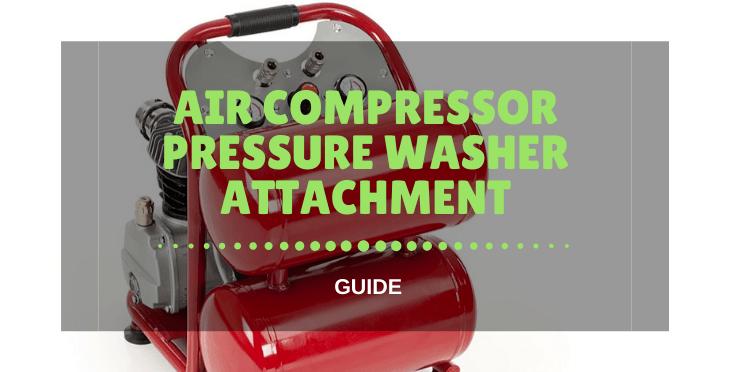 Air Compressor Pressure Washer Attachment