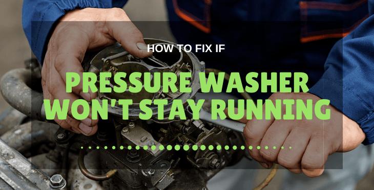 Pressure Washer Won't Stay Running